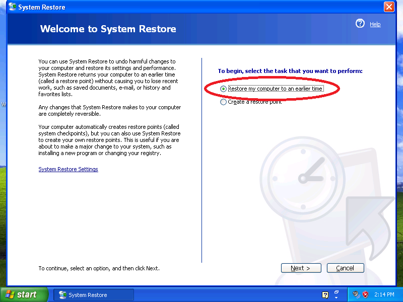 Click: (.) Restore my computer to an earlier time